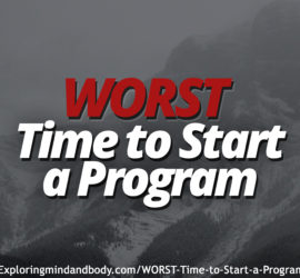 worst time to start a program