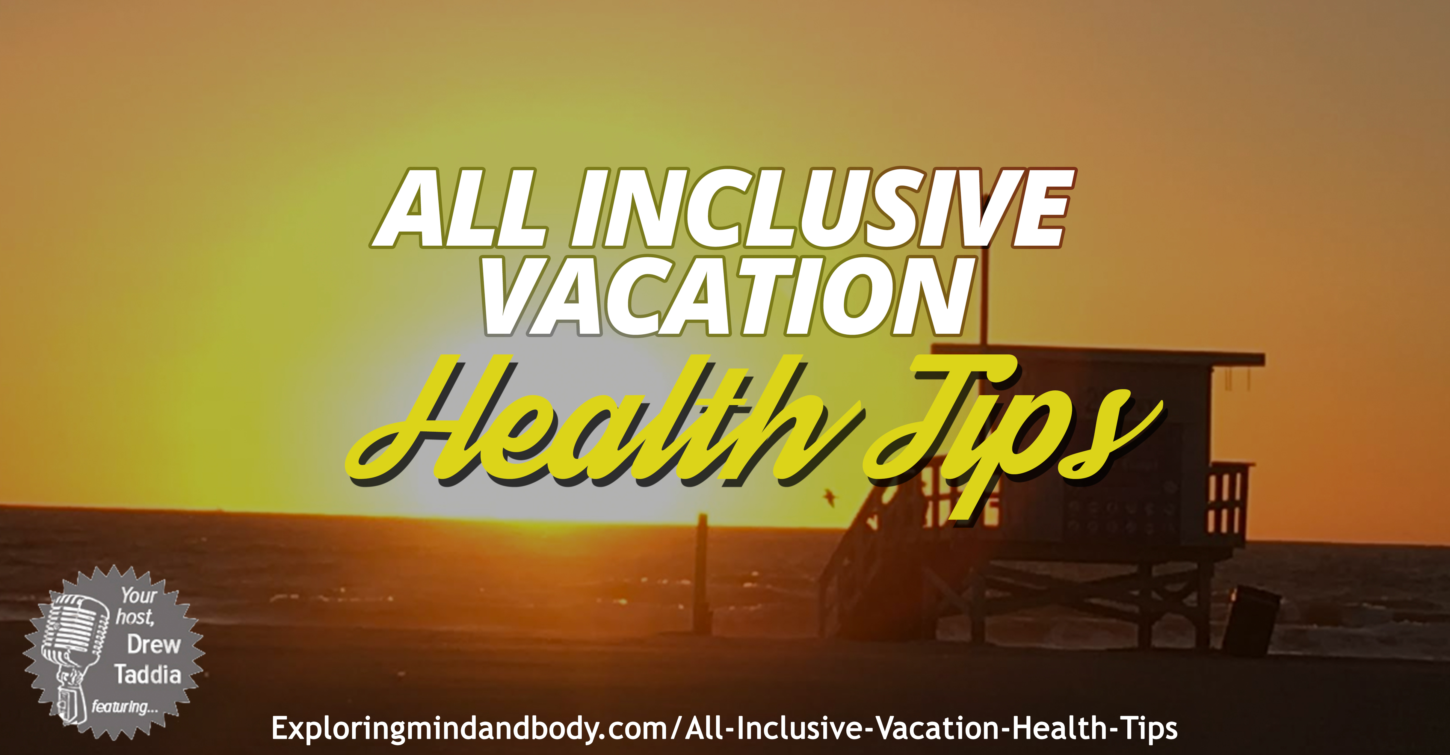 All Inclusive Vacation Health Tips