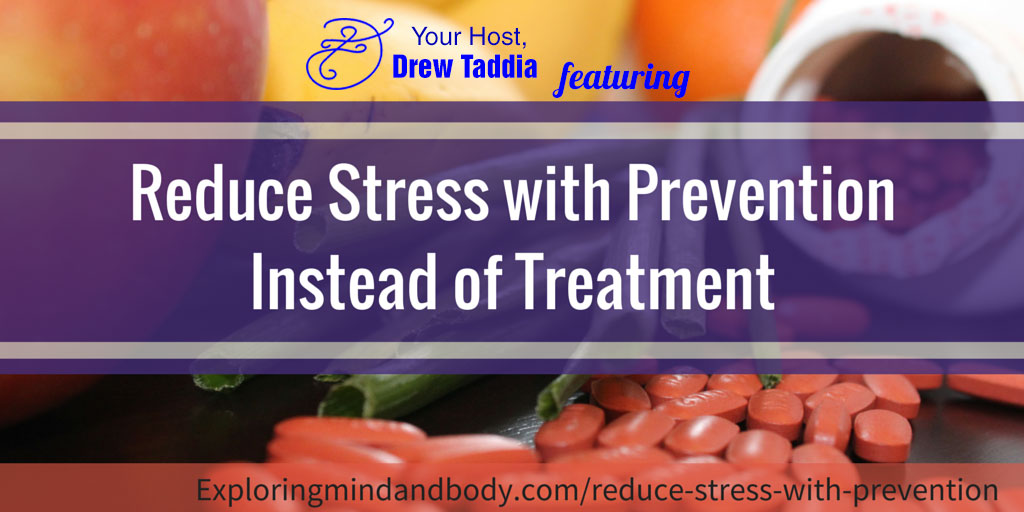 reduce stress with prevention instead of treatment