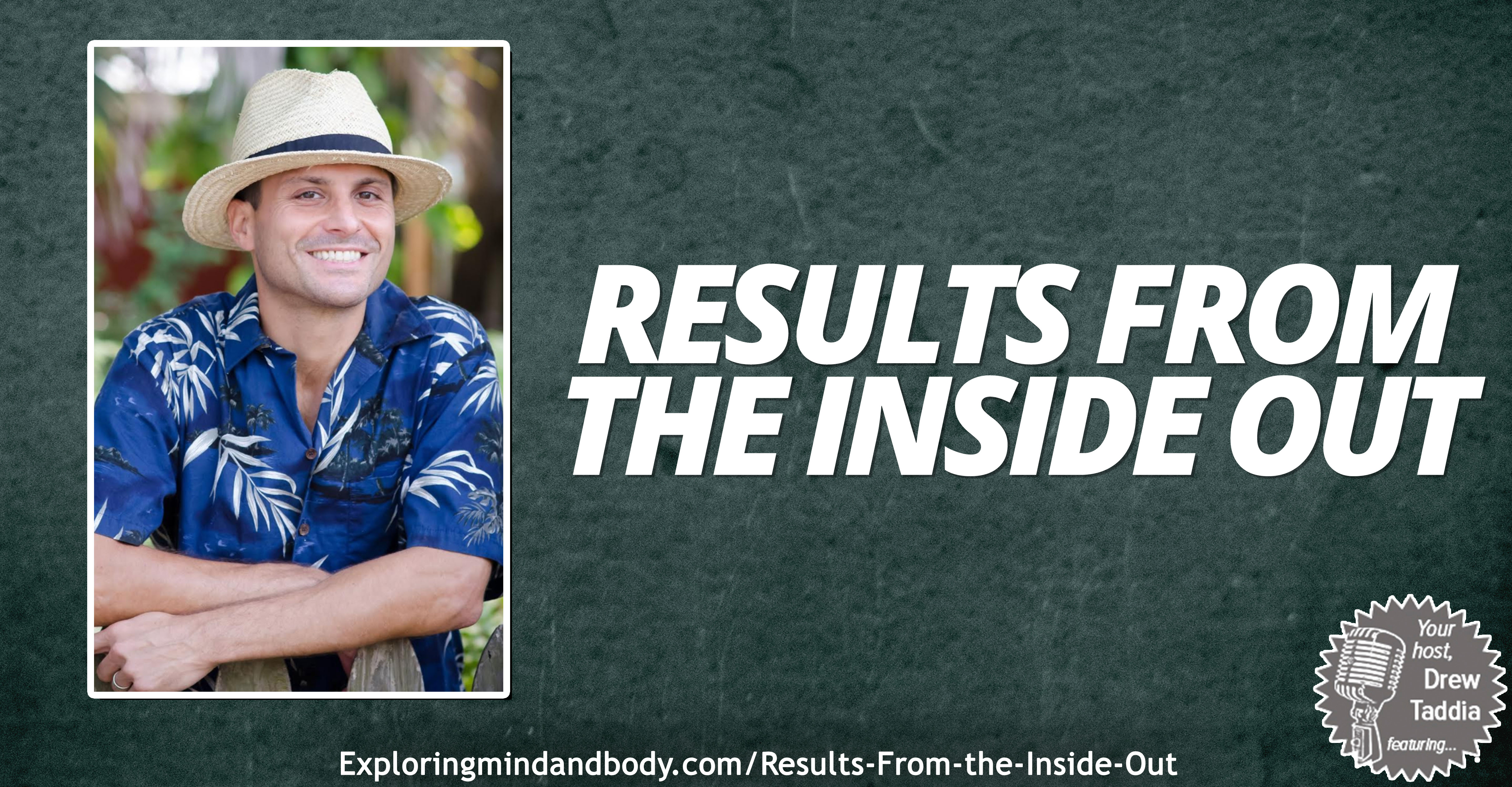 results from the inside out