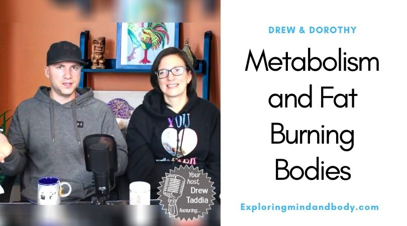 Metabolism and Fat Burning Bodies