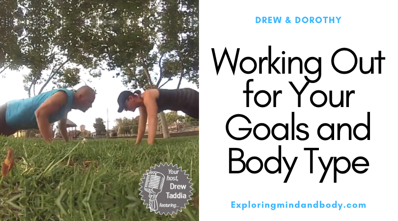 Working Out for Your Goals and Body Type