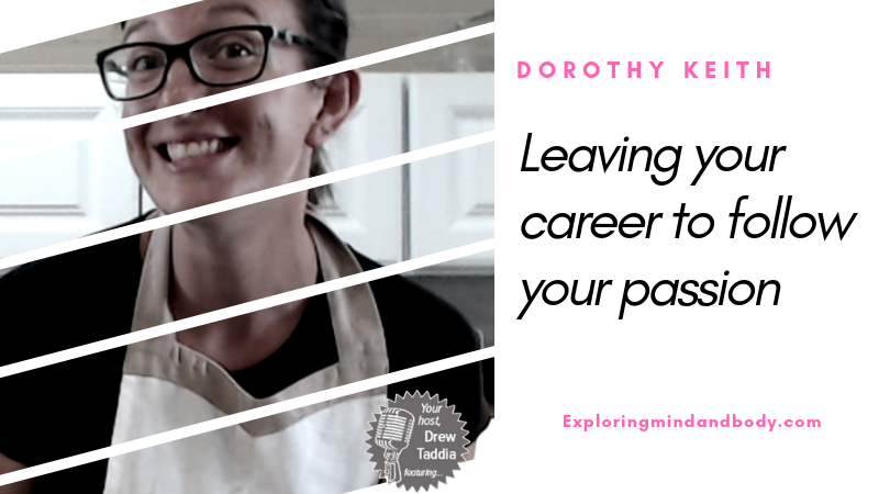 Leaving your Career to Follow your Passion