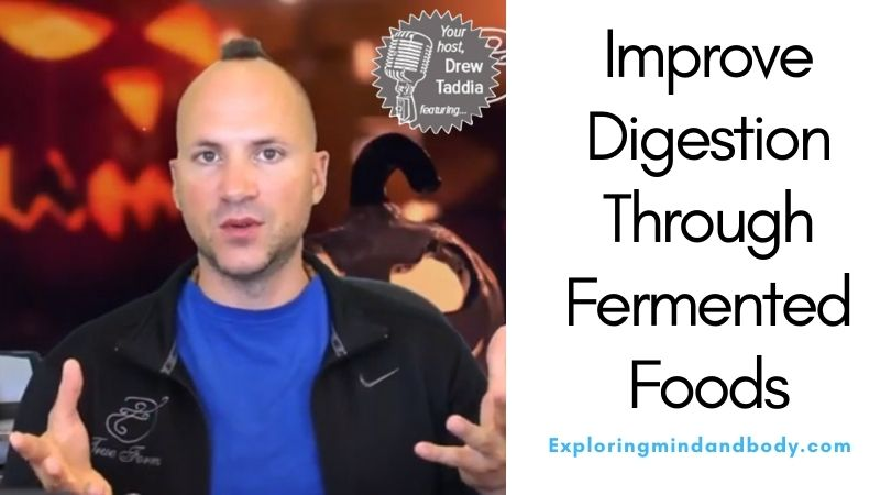 Improve Digestion Through Fermented Foods