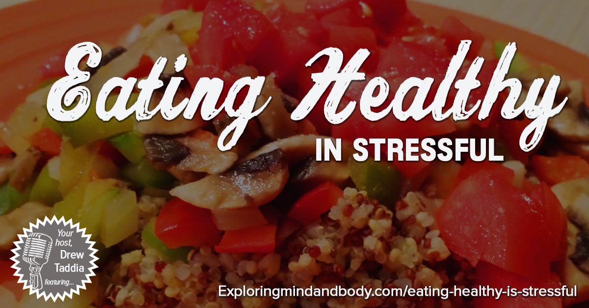 Eating Healthy is Stressful
