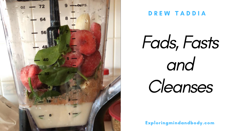 Fads, Fasts and Cleanses