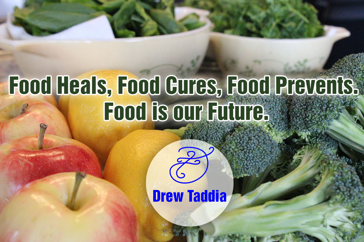 Food Heals, Food Cures, Food Prevents, Food is our Future
