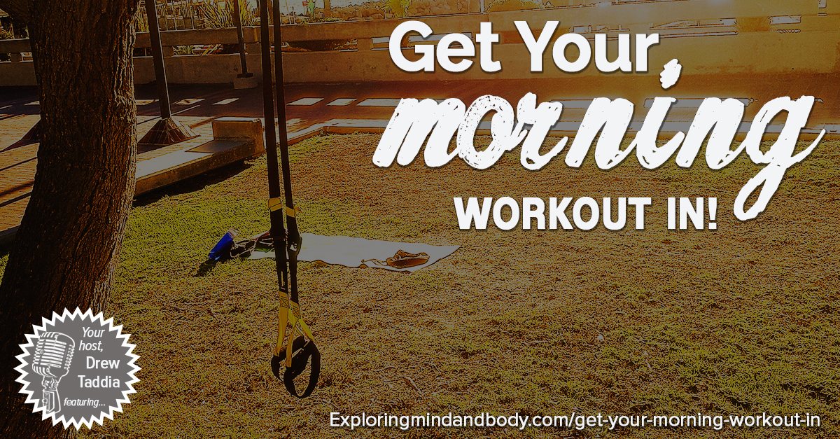 Get your morning workout in