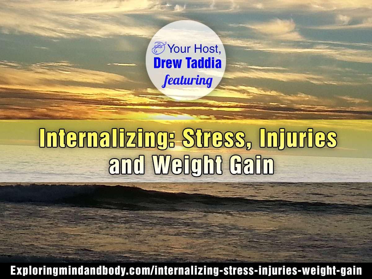 Internalizing Stress, Injuries  and Weight Gain