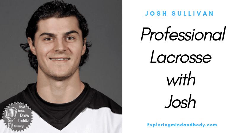 Professional Lacrosse with Josh Sullivan