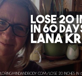 Lose 20 inches in 60 days