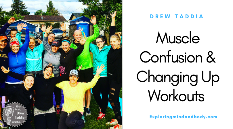 Muscle Confusion and Change Up Workouts