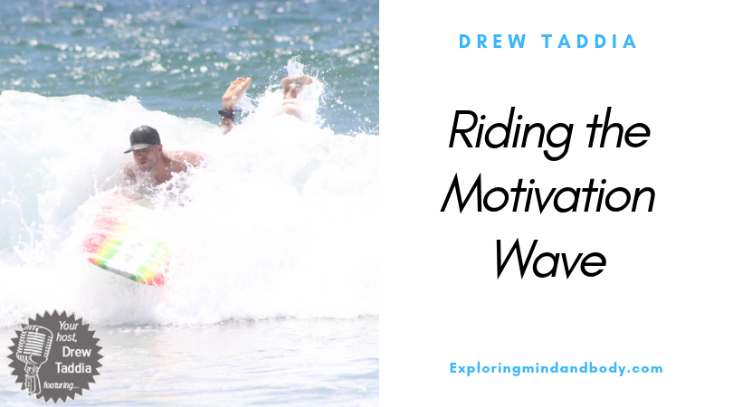 Ride the Motivation Wave