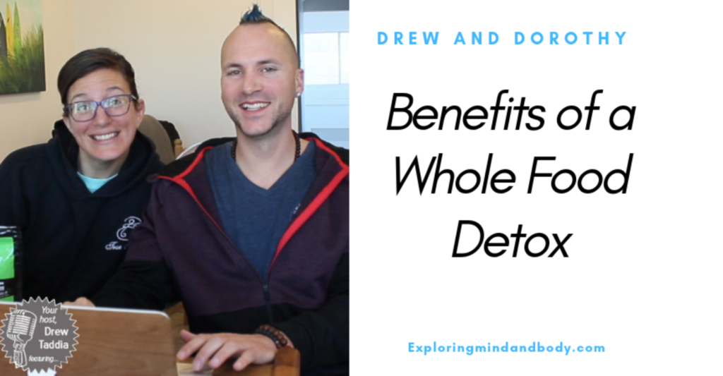 Benefits of a Whole Food Detox