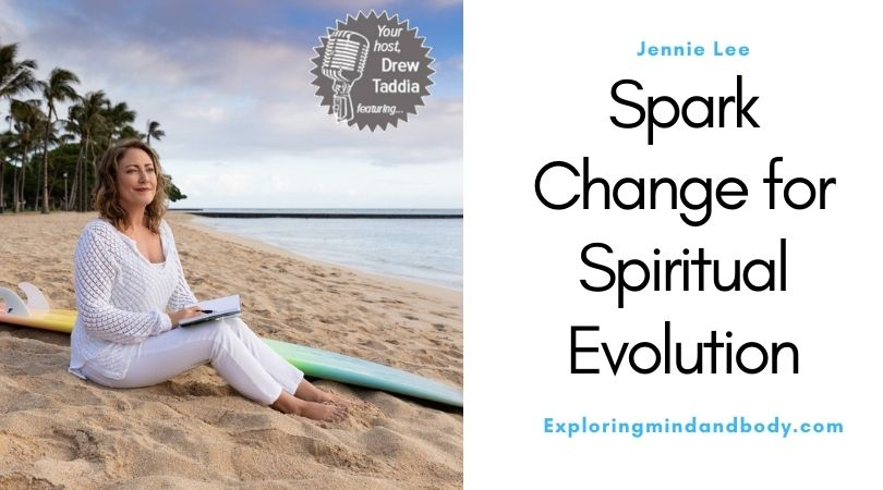 Spark Change for Spiritual Evolution