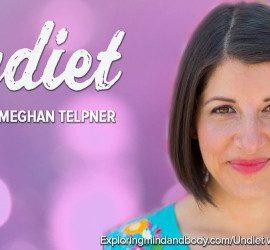 Undiet with Meghan Telpner