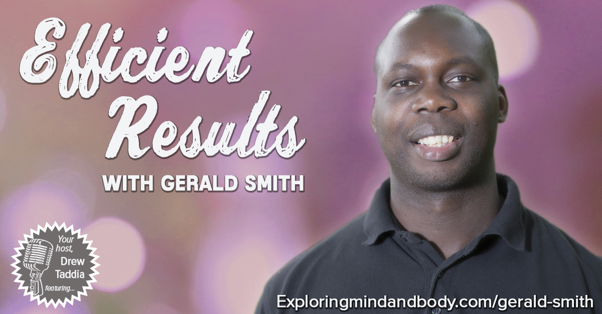 efficient results with gerald smith