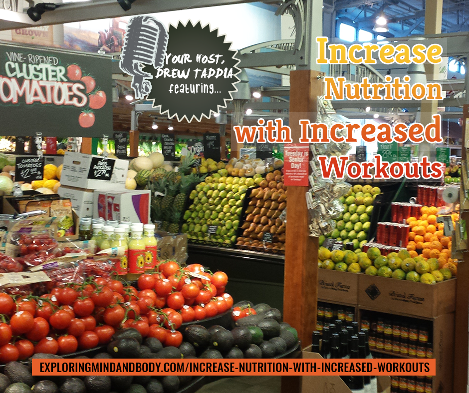 increase nutrition with increased workouts