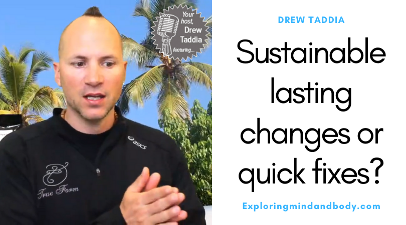 Sustainable Lasting Changes or Quick Fixes
