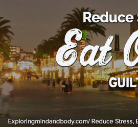 reduce stress eat out guilt free