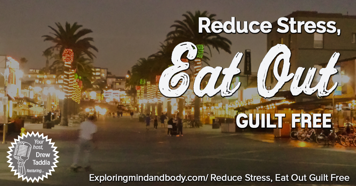 Reduce stress, eat out guilt free